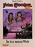 Prinz Eisenherz, Bd.12, In der neuen Welt - Hal Foster