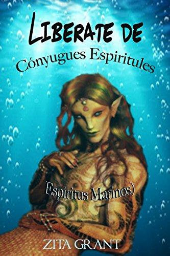 Liberate De Conyuges Espirituales (Espiritus Marinos)