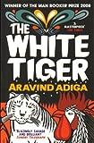 By Aravind Adiga The White Tiger