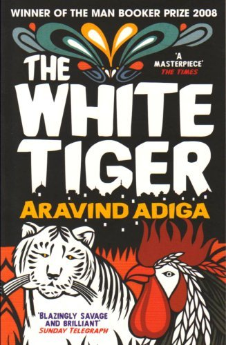 By Aravind Adiga The White Tiger