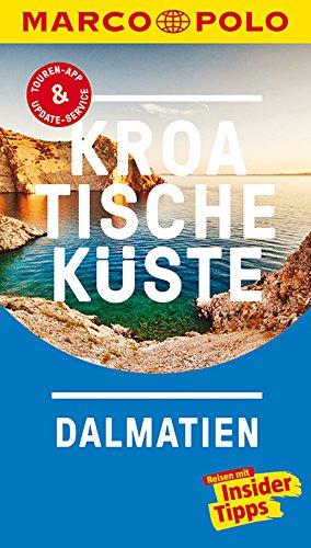 MARCO POLO Reiseführer Kroatische Küste Dalmatien: Reisen mit Insider-Tipps. Inkl. kostenloser Touren-App und...