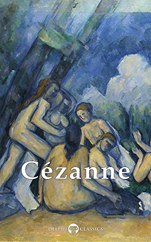 Delphi Complete Paintings of Paul Cézanne (Illustrated) (Masters of Art Book 19) (English Edition)