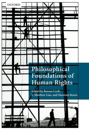 Philosophical Foundations of Human Rights (Philosophical Foundations of Law) (2015-04-30)