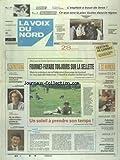 VOIX DU NORD (LA) [No 14893] du 15/05/1992 - FOURNET-FAYARD TOUJOURS SUR LA SELLETTE - GEORGINA DUFOIX MISE SUR LA COMMUNICATION - DE VILLIERS - ETRE LA VALEUR AJOUTEE DE L'OPPOSITION - SCIENCE - OPERATION GENIES 92 - HOUILLERES - POLEMIQUE AUTOUR DU PATRIMOINE MINIER - JOCELYN DELECOUR CONDAMNE A 8 MOIS DE PRISON FERME - ESPACE - ENDEAVOUR - MISSION REUSSIE - DELINQUANCE - LE PLAN QUILES