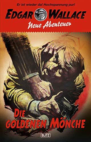 Edgar Wallace - Neue Abenteuer 02: Die goldenen Mönche (German Edition)