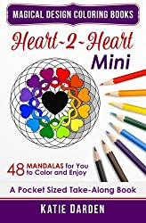 Heart~2~Heart - Mini (Pocket Sized Take-Along Coloring Book): 48 Mandalas for You to Color & Enjoy (Magical Design Mini Coloring Books) (Volume 1) by Katie Darden (2015-10-31)