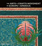The Arts & Crafts Movement in Europe & America: Design for the Modern World 1880-1920