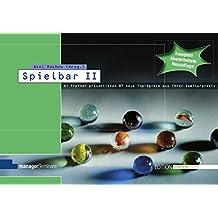 SPIELBAR II. 66 Trainer präsentieren 88 Top-Spiele aus ihrer Seminarpraxis (Edition Training aktuell)