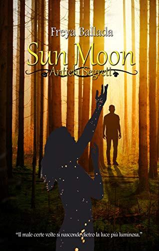 Sun Moon: Antichi Segreti di [Ballada, Freya]