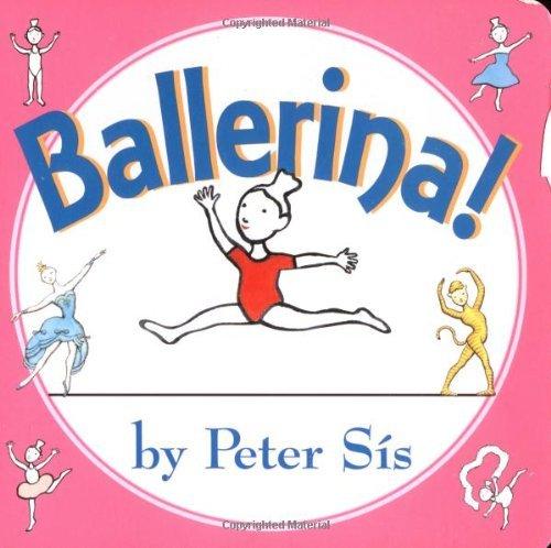 Ballerina! by Peter Sis (1-Jun-2005) Board book