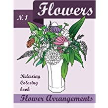 Flowers Coloring Book: Relaxing Flower Arrangements