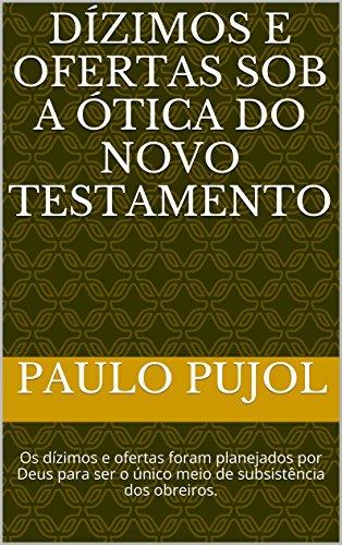 Dízimos e Ofertas sob a Ótica do Novo Testamento: Os dízimos e ...