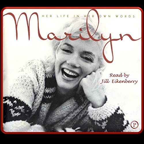 Marilyn: Her Life in Her Own Words - George Barris - Abridged