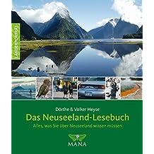 Das Neuseeland-Lesebuch: Alles, was Sie über Neuseeland wissen müssen (Länderporträt)