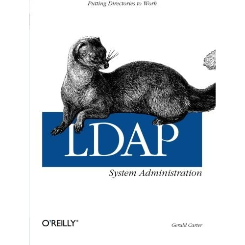 LDAP System Administration: Putting Directories to Work by Gerald Carter(2003-03-30)