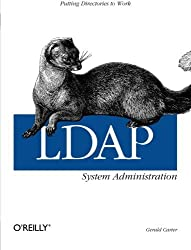 LDAP System Administration: Putting Directories to Work by Gerald Carter (2003-03-30)