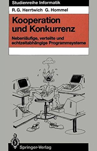 Kooperation Und Konkurrenz: Nebenl Ufige, Verteilte Und Echtzeitabh Ngige Programmsysteme (Studienreihe Informatik) por Ralf G Herrtwich