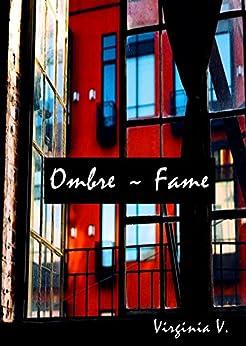 Ombre ~ Fame di [V., Virginia]