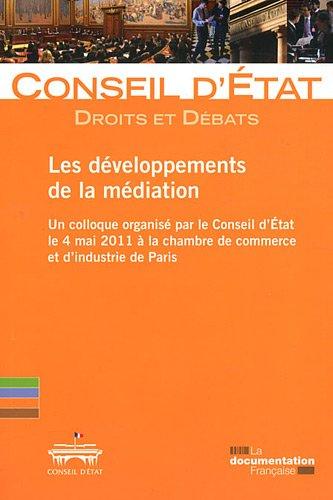 Les dveloppements de la mdiation - un colloque organis par la Conseil d'Etat le 4 mai 2011  la chambre de commerce et d'industrie de Paris