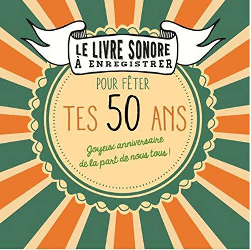 Livre à enregistrer pour fêter tes 50 ans par Raphaële VIDALING