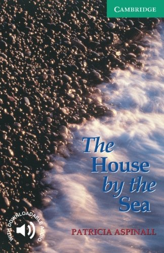 CER3: The House by the Sea Level 3 (Cambridge English Readers) por Patricia Aspinall
