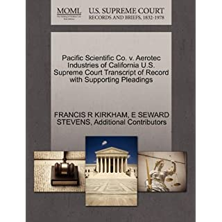 Pacific Scientific Co. v. Aerotec Industries of California U.S. Supreme Court Transcript of Record with Supporting Pleadings