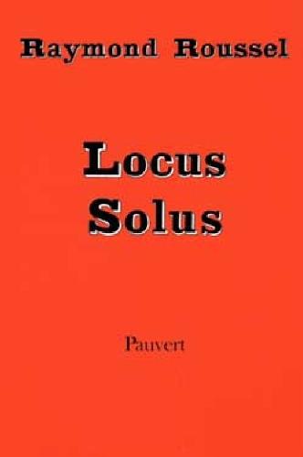 Oeuvres complètes Tome 4 : Locus solus par Raymond Roussel