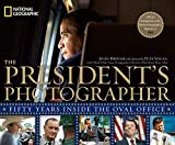 The Presidents Photographer Fifty Years Inside the Oval Office by Souza, Pete ( AUTHOR ) Nov-15-2010 Hardback