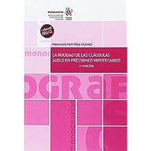 La Nulidad de las Cláusulas Suelo en Préstamos Hipotecarios 2ª Edición ...