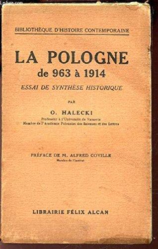 La Pologne de 963 a 1914 : Essai de synthese historique