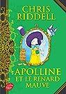 Apolline et le renard mauve - Tome 4 par Riddell