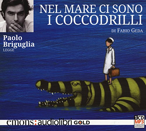Nel mare ci sono i coccodrilli. Letto da Paolo Briguglia. Audiolibro. CD Audio formato MP3