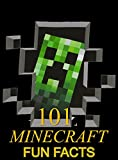 101 Minecraft Fun Facts For Kids (Minecraft Books)
