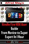 THIS IS OUR PROMOTION VERSION ONLY!!!Kindle Fire HDX User Guide From Novice to Super Expert in 1 Hour (Unleash the mastery of Kindle Fire HDX)Now Released! The Kindle Fire HDX User's Manual For YouMaster your Fire HDX and unleash the ultimate potenti...