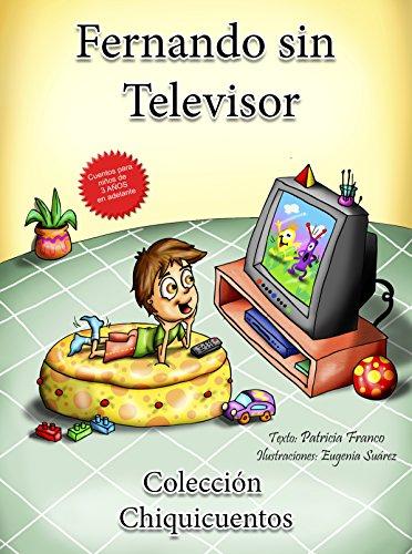 Fernando sin televisor: Español - Inglés (Colección Chiquicuentos) por Patricia Irma Franco