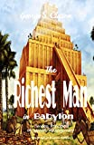 #8: The Richest Man in Babylon (Illustrated) the Original Classic Edition: Timeless Principles of Wealth Management