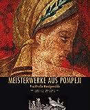 Meisterwerke aus Pompeji (Archäologie) - Antonella Magagnini