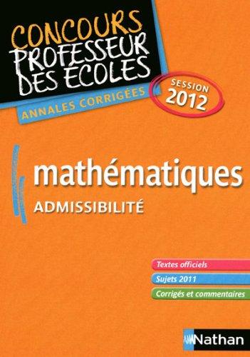 Mathématiques admissibilité : Annales corrigées session 2012