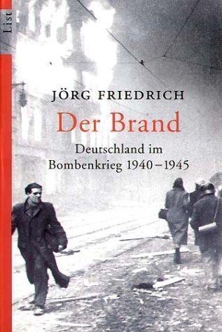 Der Brand: Deutschland im Bombenkrieg 1940-1945 by Friedrich, Jörg published by Ullstein Taschenbuchvlg. (2004)