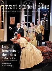 L'Avant-scène théâtre, N° 1347, 1er septembre 2013 : Le plus heureux des trois