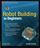 Robot Building for Beginners 2nd Edition price comparison at Flipkart, Amazon, Crossword, Uread, Bookadda, Landmark, Homeshop18