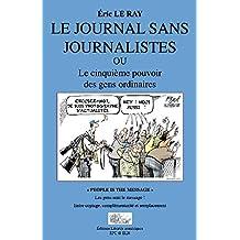 Le journal sans journalistes: Le cinquième pouvoir des gens ordinaires
