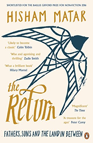 The Return: Fathers, Sons and the Land In Between (English Edition) por Hisham Matar