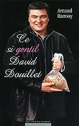 CE SI GENTIL DAVID DOUILLET