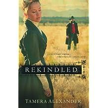 Rekindled (Fountain Creek Chronicles, Band 1)