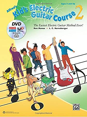 Alfred's Kid's Electric Guitar Course 2: The Easiest Electric Guitar Method Ever! (Book, DVD & Online Audio, Video & Software) (Kid's Guitar