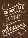 Chocolate is the Answer, Sweet, Desert, Kitchen, Diet, Funny Gift, Fridge Magnet