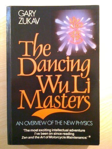 The Dancing Wu Li Masters: Overview of the New Physics by Gary Zukav (1979-10-05)