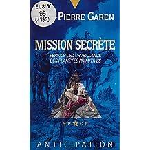 Service de surveillance des planètes primitives (29): Mission secrète