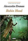 Robin Hood. Principe dei ladri: Ediz. integrale (La biblioteca dei ragazzi Vol. 19)